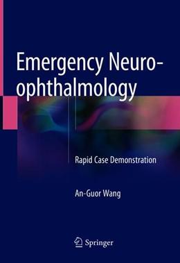 Abbildung von Wang | Emergency Neuro-ophthalmology | 1. Auflage | 2018 | beck-shop.de