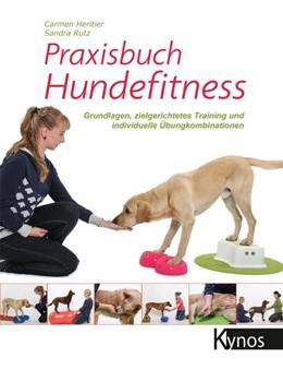 Abbildung von Heritier / Rutz   Praxisbuch Hundefitness   1. Auflage   2018   beck-shop.de