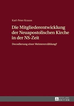 Abbildung von Krauss | Die Mitgliederentwicklung der Neuapostolischen Kirche in der NS-Zeit | 2017 | Decodierung einer Meistererzäh...