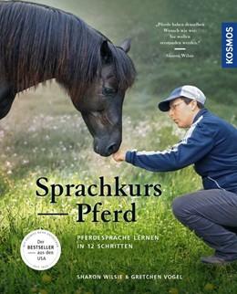 Abbildung von Wilsie / Vogel   Sprachkurs Pferd   2018   Pferdesprache lernen in 12 Sch...