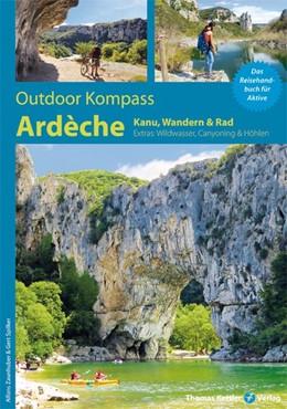 Abbildung von Zaunhuber / Spilker | Outdoor Kompass Ardèche | 1. Auflage | 2019 | Das Reisehandbuch für Aktive