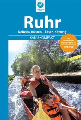Abbildung von Hennemann | Kanu Kompakt Ruhr | 1. Auflage | 2018 | beck-shop.de