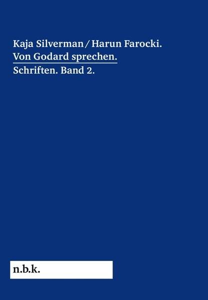 Abbildung von Mende | Harun Farocki / Kaja Silverman: Von Godard sprechen. Schriften Band 2 | 2018