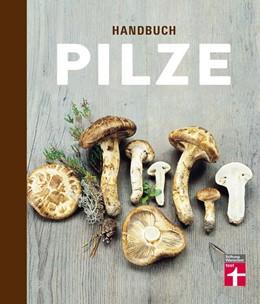 Abbildung von Holmberg / Marklund | Handbuch Pilze | 2018 | Was Pilzsammler wissen müssen