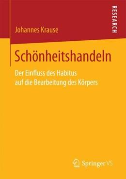 Abbildung von Krause | Schönheitshandeln | 1. Aufl. 2018 | 2017