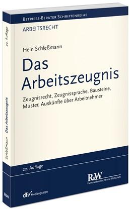 Abbildung von Schleßmann   Das Arbeitszeugnis   22. Auflage   2017   Zeugnisrecht, Zeugnissprache, ...