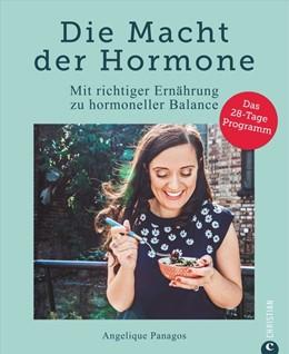 Abbildung von Panagos | Die Macht der Hormone | 1. Auflage | 2018 | beck-shop.de