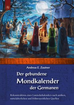 Abbildung von Zautner   Der gebundene Mondkalender der Germanen   2018   Rekonstruktion eines Lunisolar...
