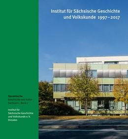 Abbildung von Institut für Sächsische Geschichte und Volkskunde 1997-2017 | 1. Auflage | 2017 | beck-shop.de