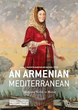 Abbildung von Babayan / Pifer   An Armenian Mediterranean   1st ed. 2018   2018