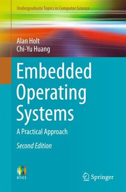 Abbildung von Holt / Huang | Embedded Operating Systems | 2nd ed. 2018 | 2018 | A Practical Approach