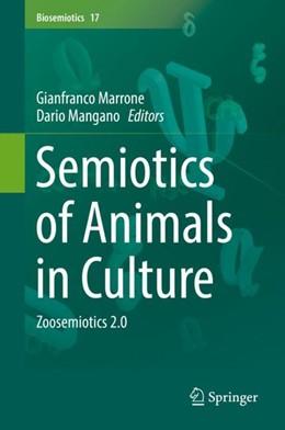 Abbildung von Marrone / Mangano | Semiotics of Animals in Culture | 1st ed. 2018 | 2018 | Zoosemiotics 2.0 | 17