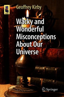 Abbildung von Kirby | Wacky and Wonderful Misconceptions About Our Universe | 1st ed. 2018 | 2018