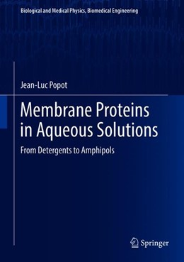 Abbildung von Popot | Membrane Proteins in Aqueous Solutions | 1st ed. 2018 | 2018 | From Detergents to Amphipols