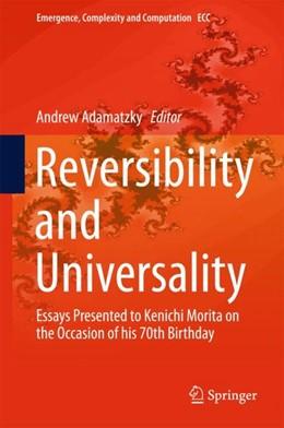 Abbildung von Adamatzky | Reversibility and Universality | 1. Auflage | 2018 | 30 | beck-shop.de