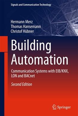 Abbildung von Merz / Hansemann / Hübner | Building Automation | 2nd ed. 2018 | 2018 | Communication systems with EIB...