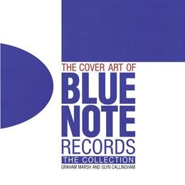 Abbildung von Marsh / Callingham | The Cover Art of Blue Note Records | 2018 | 2018 | The Collection. Autorisierte e...