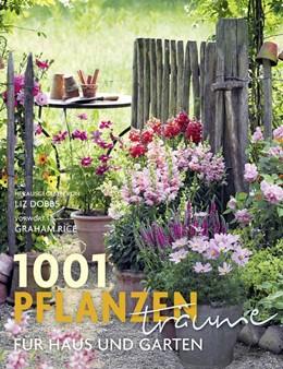 Abbildung von Dobbs | 1001 Pflanzenträume für Haus und Garten | 2018 | 2018 | Ausgewählt und vorgestellt von...