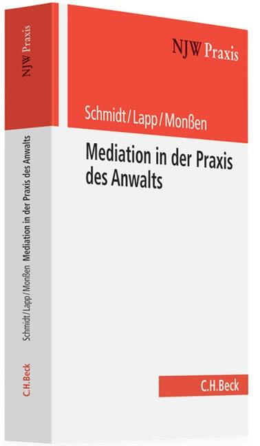 Mediation in der Praxis des Anwalts | Schmidt / Lapp / Monßen, 2012 | Buch (Cover)