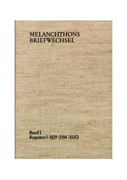 Abbildung von Melanchthon / Scheible | Melanchthons Briefwechsel / Regesten. Band 1: Regesten 1-1109 (1514–1530) | 1977 | Regesten 1-1109 (1514-1530)