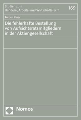 Abbildung von Illner | Die fehlerhafte Bestellung von Aufsichtsratsmitgliedern in der Aktiengesellschaft | 1. Auflage | 2017 | 169 | beck-shop.de