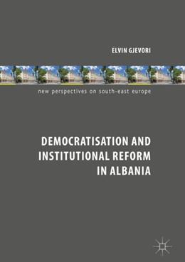 Abbildung von Gjevori | Democratisation and Institutional Reform in Albania | 1st ed. 2018 | 2018