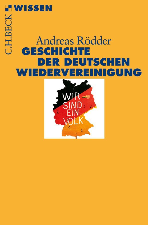 Abbildung von Rödder, Andreas | Geschichte der deutschen Wiedervereinigung | 2. Auflage | 2018