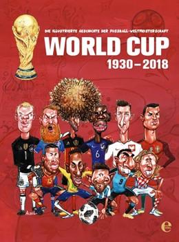 Abbildung von Aczel | World Cup 1930-2018 | 2018 | Die illustrierte Geschichte de...
