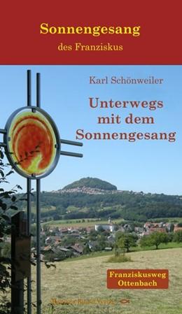 Abbildung von Schönweiler | Unterwegs mit dem Sonnengesang | 3. Auflage | 2018 | Franziskusweg Ottenbach