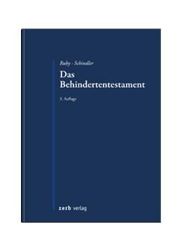 Abbildung von Ruby / Schindler   Das Behindertentestament   3. Auflage   2018   beck-shop.de