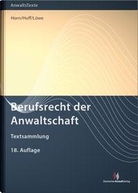 Berufsrecht der Anwaltschaft | Horn / Huff / Löwe | 18. Auflage, 2018 | Buch (Cover)