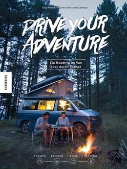 Abbildung von Frindik-Pierret / Lanneau | Drive Your Adventure | 2018 | Ein Roadtrip im Van quer durch...