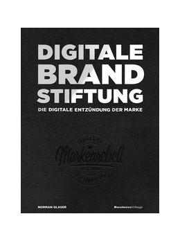 Abbildung von Glaser | DIGITALE BRANDSTIFTUNG | 2019 | DIE DIGITALE ENTZÜNDUNG DER MA...