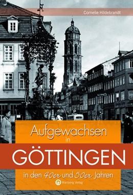 Abbildung von Hildebrandt | Aufgewachsen in Göttingen in den 40er und 50er Jahren | 2018