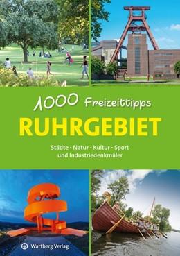 Abbildung von Durdel-Hoffmann | Ruhrgebiet - 1000 Freizeittipps | 1. Auflage | 2018 | beck-shop.de