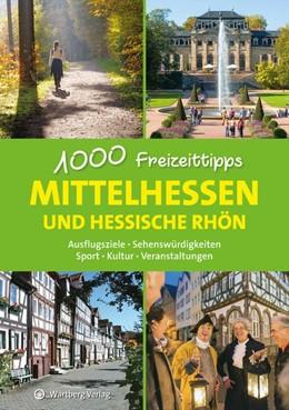 Abbildung von Sieck | Mittelhessen und hessische Rhön - 1000 Freizeittipps | 1. Auflage | 2018 | beck-shop.de