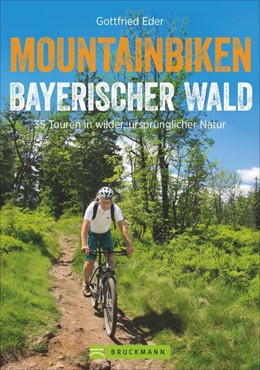 Abbildung von Eder   Mountainbiken Bayerischer Wald   1. Auflage   2018   beck-shop.de
