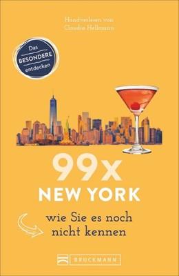 Abbildung von Hellmann | 99 x New York wie Sie es noch nicht kennen | 1. Auflage | 2018 | beck-shop.de