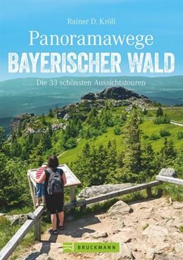 Abbildung von Kröll   Panoramawege Bayerischer Wald   1. Auflage   2018   beck-shop.de