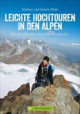 Abbildung von Meier   Leichte Hochtouren in den Alpen   Komplett überarbeitete und erweiterte Auflage   2019   Die 40 schönsten Touren in Fel...