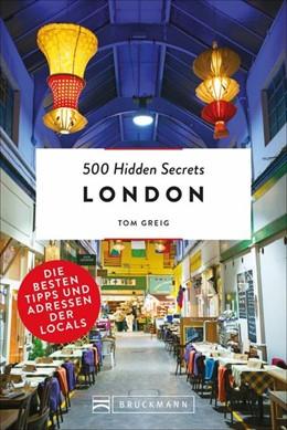 Abbildung von 500 Hidden Secrets London | 1. Auflage | 2018 | Die besten Tipps und Adressen ...