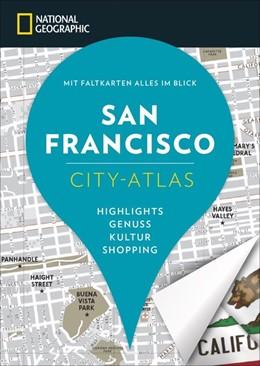 Abbildung von Rabinowitz | NATIONAL GEOGRAPHIC City-Atlas San Francisco | 5. Auflage | 2018 | beck-shop.de