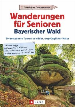 Abbildung von Eder | Wanderungen für Senioren Bayerischer Wald | 1. Auflage | 2018 | beck-shop.de