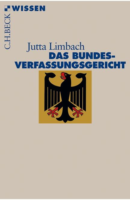 Cover: Jutta Limbach, Das Bundesverfassungsgericht