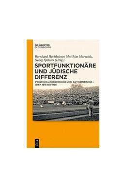 Abbildung von Hachleitner / Marschik | Sportfunktionäre und jüdische Differenz | 1. Auflage | 2018 | beck-shop.de