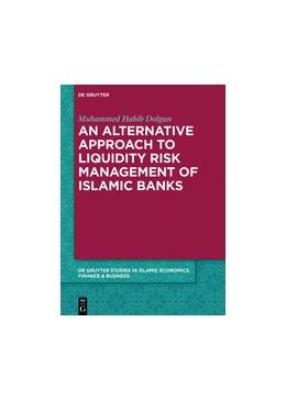 Abbildung von Dolgun / Mirakhor   An alternative Approach to Liquidity Risk Management of Islamic Banks   2021