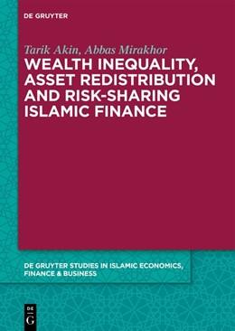 Abbildung von Akin / Mirakhor | Wealth Inequality, Asset Redistribution and Risk-Sharing Islamic Finance | 1. Auflage | 2019 | 1 | beck-shop.de
