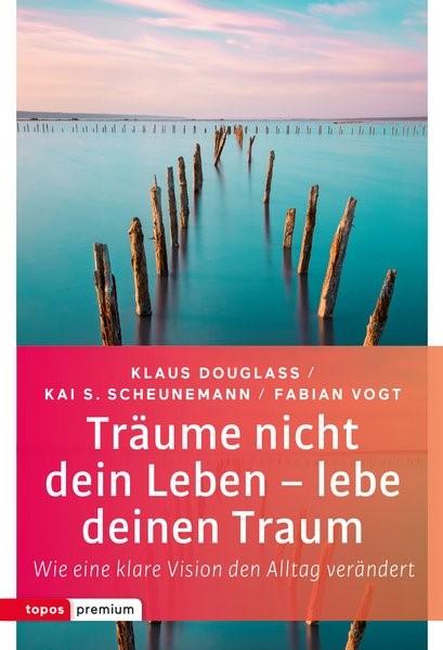 Abbildung von Douglass / Scheunemann / Vogt | Träume nicht dein Leben - lebe deinen Traum | 2018