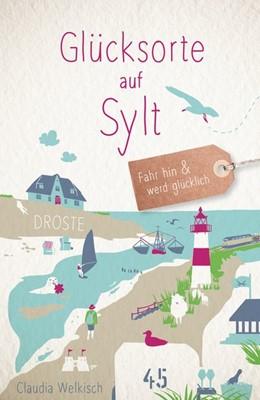 Abbildung von Welkisch   Glücksorte auf Sylt   1. Auflage   2018   beck-shop.de