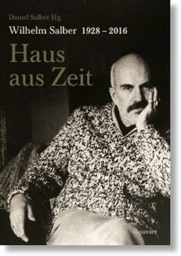 Abbildung von Salber | Haus aus Zeit | 2018 | Wilhelm Salber 1928 - 2016